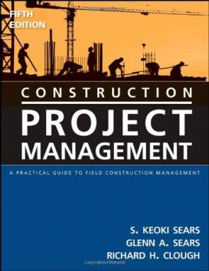 Couverture du livre Construction Project Management: A Practical Guide to Field Construction Management