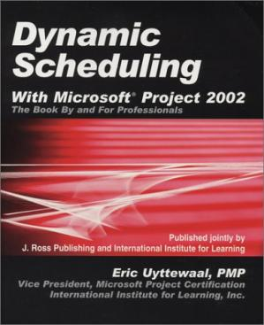 A capa do livro Dynamic Scheduling With Microsoft Project 2002: The Book by and for Professionals