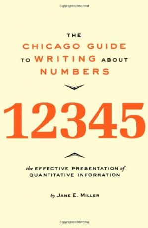Book cover The Chicago Guide to Writing about Numbers (Chicago Guides to Writing, Editing, and Publishing)
