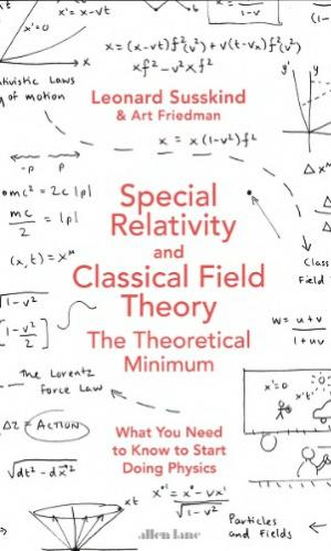 Book cover Special Relativity and Classical Field Theory: The Theoretical Minimum