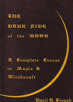 Copertina The Dark Side of the Moon - A Complete Course in Magic & Witchcraft