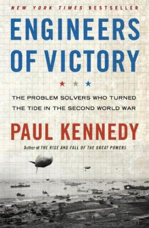 Book cover Engineers of Victory: The Problem Solvers Who Turned The Tide in the Second World War