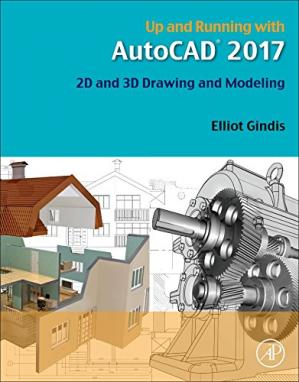 Book cover Up and Running with Auto: CAD 2017. 2D and 3D Drawing and Modeling
