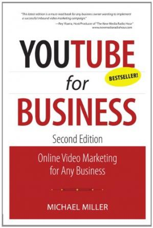 Book cover YouTube for Business: Online Video Marketing for Any Business (2nd Edition) (Que Biz-Tech)