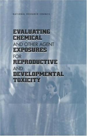 Book cover Evaluating Chemical and Other Agent Exposures for Reproductive and Developmental Toxicity