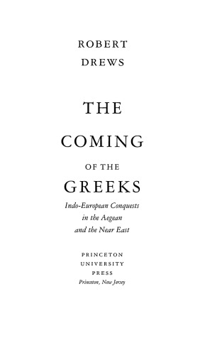 Book cover The Coming of the Greeks: Indo-European Conquests in the Aegean and the Near East