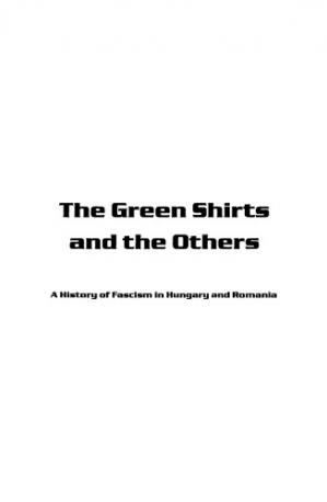 Book cover The Green Shirts and the Others: A History of Fascism in Hungary and Romania