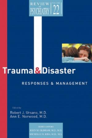 غلاف الكتاب Trauma and Disaster Responses and Management  (Review of Psychiatry Series, Vol 22, No 1)
