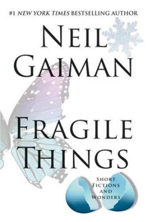 Book cover Fragile Things: Short Fictions and Wonders