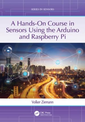 Book cover A hands-on course in sensors using the Arduino and Raspberry Pi