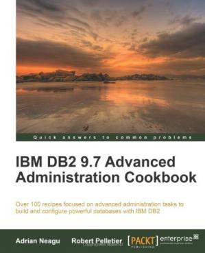 表紙 IBM DB2 9.7 Advanced Administration Cookbook