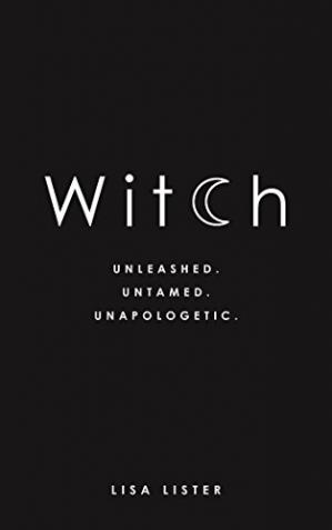 Book cover Witch: Unleashed. Untamed. Unapologetic.