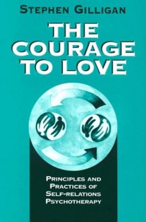 पुस्तक कवर The courage to love: principles and practices of self-relations psychotherapy
