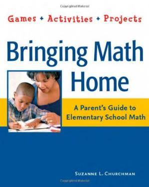 Book cover Bringing Math Home: A Parent's Guide to Elementary School Math: Games, Activities, Projects