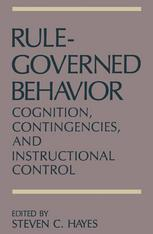 Book cover Rule-Governed Behavior: Cognition, Contingencies, and Instructional Control