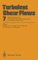 Обкладинка книги Turbulent Shear Flows 7: Selected Papers from the Seventh International Symposium on Turbulent Shear Flows, Stanford University, USA, August 21–23, 1989