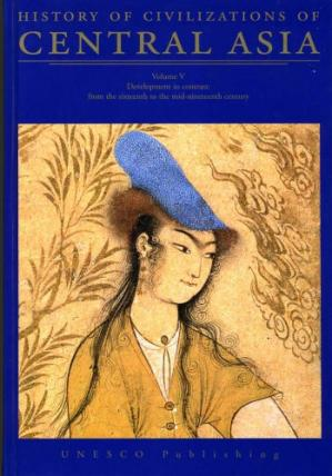 Book cover History of Civilizations of Central Asia - Vol. 5: Development in Contrast : from the Sixteeth to the Mid-Nineteenth Century