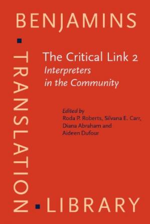 Copertina The critical link 2: interpreters in the community : selected papers from the Second International Conference on Interpreting in Legal, Health, and Social Service Settings, Vancouver, BC, Canada, 19-23 May 1998 (Benjamins Translation Library)