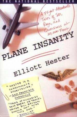 La couverture du livre Plane Insanity: A Flight Attendant's Tales of Sex, Rage, and Queasiness at 30,000 Feet