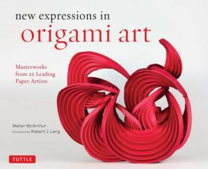 Обложка книги New Expressions in Origami Art: Masterworks from 25 Leading Paper Artists