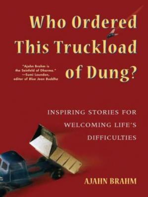 Book cover Who Ordered This Truckload of Dung?: Inspiring Stories for Welcoming Life's Difficulties
