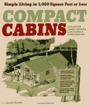 Обкладинка книги Compact Cabins: Simple Living in 1000 Square Feet or Less