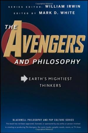 Copertina The Avengers and Philosophy: Earth's Mightiest Thinkers