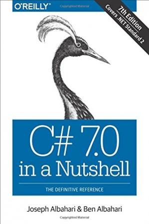 Book cover C# 7.0 in a Nutshell: The Definitive Reference