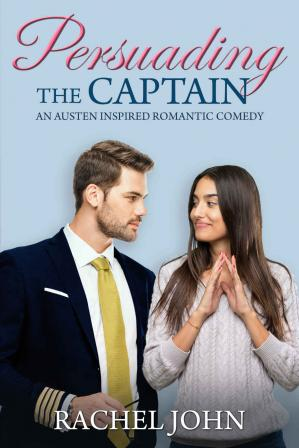 Book cover Persuading the Captain: An Austen Inspired Romantic Comedy