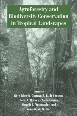 Обкладинка книги Agroforestry and Biodiversity Conservation in Tropical Landscapes
