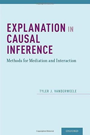 Portada del libro Explanation in Causal Inference: Methods for Mediation and Interaction