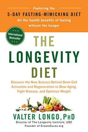 Book cover The Longevity Diet: Discover the New Science Behind Stem Cell Activation and Regeneration to SlowAging, Fight Disease, and Optimize Weight