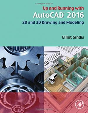Book cover Up and Running with Auto: CAD 2016. 2D and 3D Drawing and Modeling