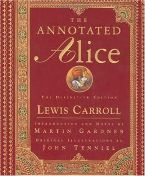 Book cover The annotated Alice: Alice's adventures in Wonderland & Through the looking-glass