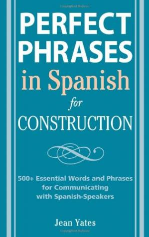 पुस्तक कवर Perfect Phrases in Spanish for Construction: 500 + Essential Words and Phrases for Communicating with Spanish-Speakers
