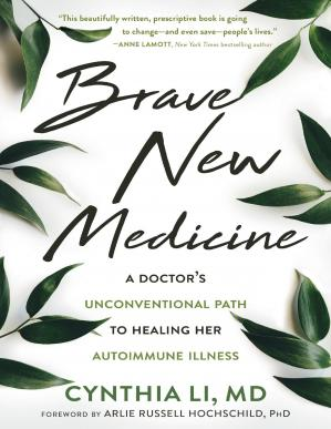 Book cover Brave New Medicine: A Doctor's Unconventional Path to Healing Her Autoimmune Illness