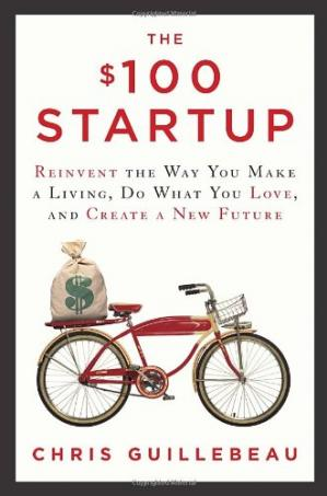 A capa do livro The $100 Startup: Reinvent the Way You Make a Living, Do What You Love, and Create a New Future