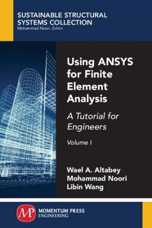 Book cover Using ANSYS for Finite Element Analysis, Volume I: A Tutorial for Engineers