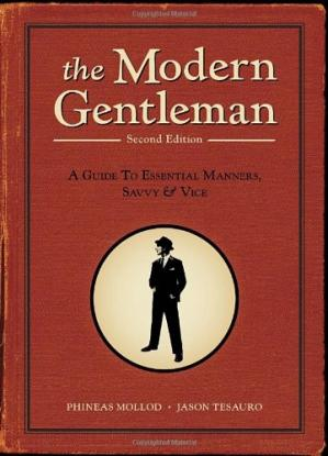 Обкладинка книги The Modern Gentleman, 2nd Edition: A Guide to Essential Manners, Savvy, and Vice