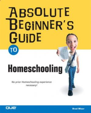 Book cover Absolute Beginner's Guide to Home Schooling