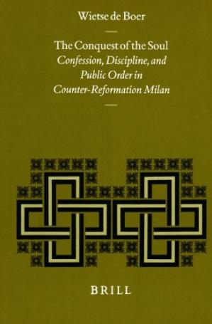 Sampul buku The Conquest of the Soul: Confession, Discipline and Public Order in Counter-Reformation Milan (Studies in Medieval and Reformation Traditions)