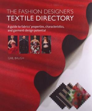 Book cover The Fashion Designer's Textile Directory: A Guide to Fabrics' Properties, Characteristics, and Garment-Design Potential