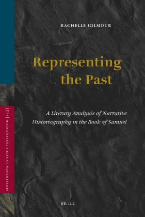 Buchdeckel Representing the Past: A Literary Analysis of Narrative Historiography in the Book of Samuel (Supplements to Vetus Testamentum)