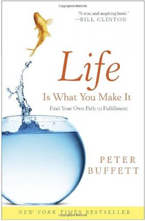 Book cover Life Is What You Make It: Find Your Own Path to Fulfillment