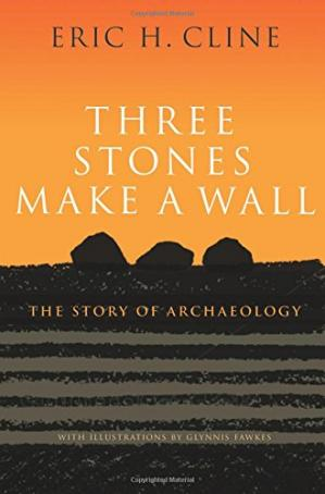 Book cover Three Stones Make a Wall: The Story of Archaeology