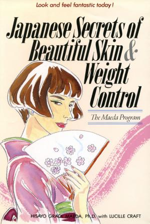 Book cover Japanese Secrets to Beautiful Skin & Weight Control: The Maeda Program