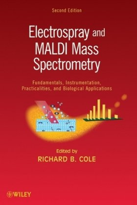 Book cover Electrospray and MALDI Mass Spectrometry: Fundamentals, Instrumentation, Practicalities, and Biological Applications
