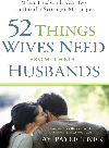 Book cover 52 Things Wives Need from Their Husbands. What Husbands Can Do to Build a Stronger Marriage