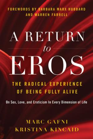 Book cover A Return to Eros: The Radical Experience of Being Fully Alive