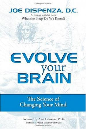 Book cover Evolve Your Brain: The Science of Changing Your Mind